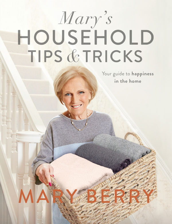 Mary's Household Tip and Tricks
