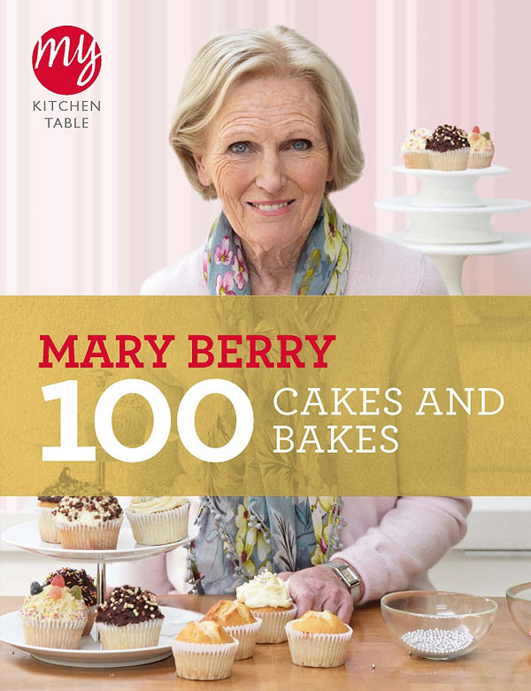 My Kitchen Table - 100 Cakes & Bakes